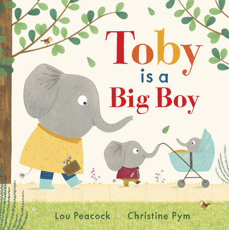 Toby Is a Big Boy by Lou Peacock