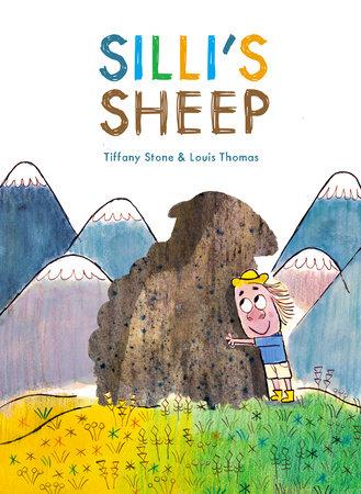 Silli's Sheep by Tiffany Stone and Louis Thomas
