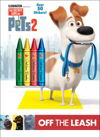 Off the Leash (The Secret Life of Pets 2) by Random House