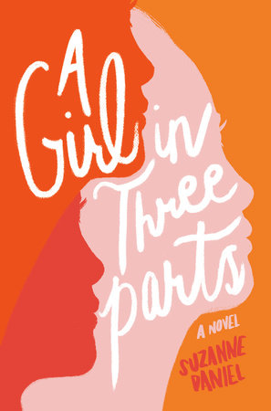 A Girl in Three Parts by Suzanne Daniel