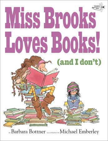 Miss Brooks Loves Books (And I Don't) by Barbara Bottner