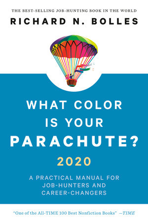 What Color Is Your Parachute? 2020 by Richard N. Bolles
