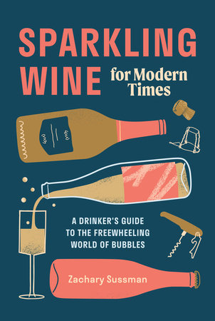 Sparkling Wine for Modern Times by Zachary Sussman and Editors of PUNCH