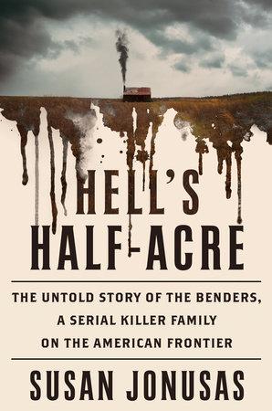 Hell's Half-Acre by Susan Jonusas