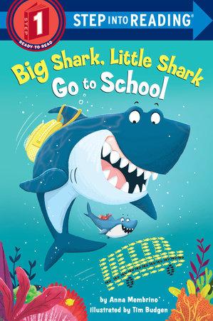 Big Shark, Little Shark Go to School by Anna Membrino