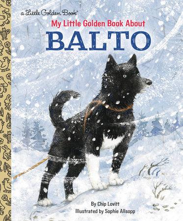 My Little Golden Book About Balto by Charles Lovitt