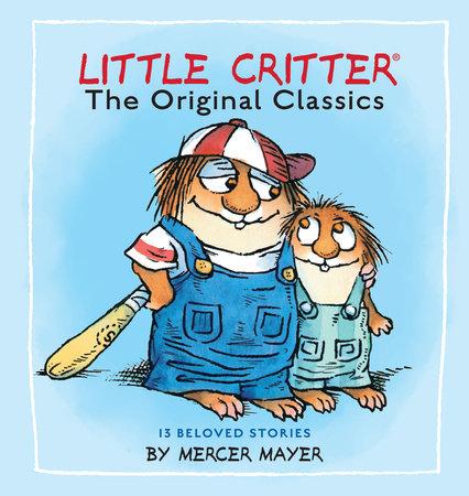 Little Critter: The Original Classics (Little Critter) by Mercer Mayer