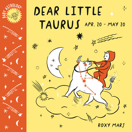 Baby Astrology: Dear Little Taurus by Roxy Marj