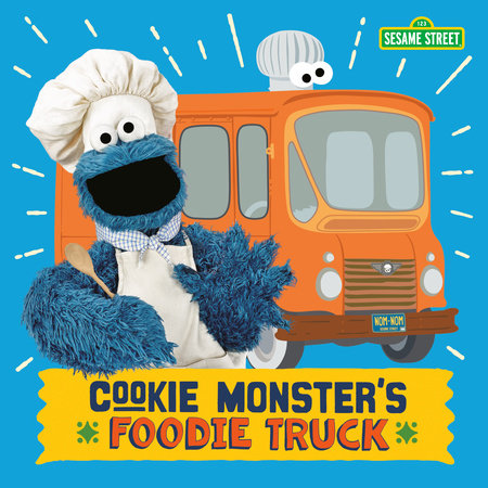 Cookie Monster's Foodie Truck (Sesame Street) by Naomi Kleinberg