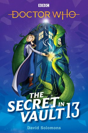 Doctor Who: The Secret in Vault 13 by David Solomons