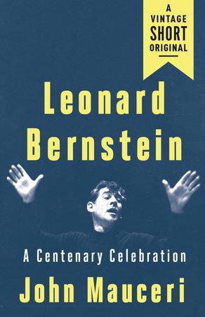 Leonard Bernstein by John Mauceri