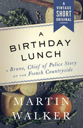 A Birthday Lunch by Martin Walker