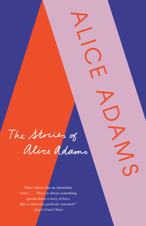The Stories of Alice Adams by Alice Adams