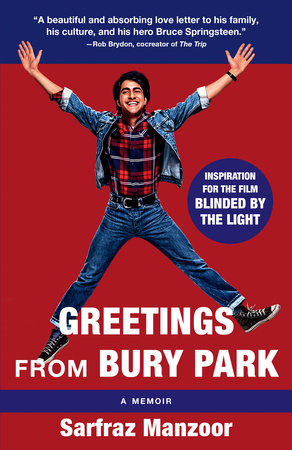 Greetings from Bury Park (Blinded by the Light Movie Tie-In) by Sarfraz Manzoor