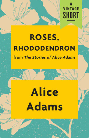 Roses, Rhododendron by Alice Adams