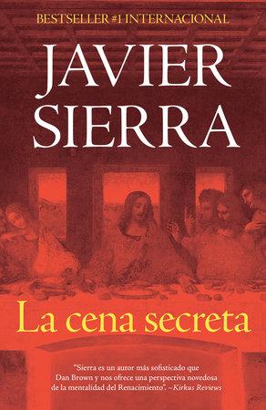 La cena secreta by Javier Sierra