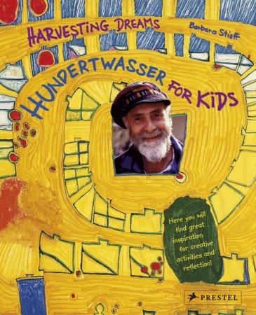 Hundertwasser for Kids by Barbara Stieff