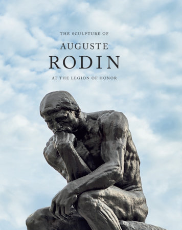 The Sculpture of Auguste Rodin at the Legion of Honor by Martin Chapman