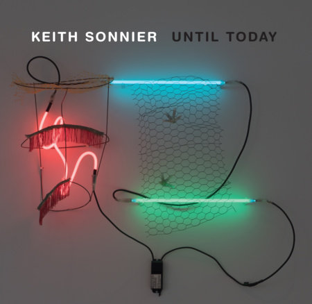 Keith Sonnier by Jeffrey Grove and Terrie Sultan