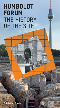 Humboldt Forum History of the Site by