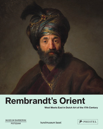 Rembrandt's Orient by