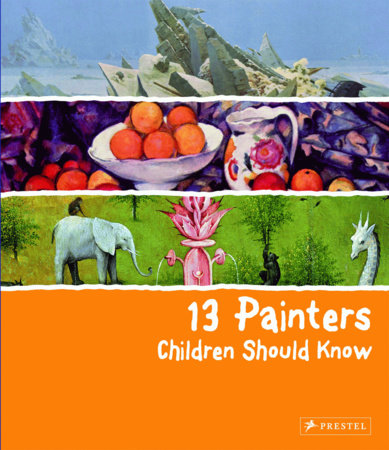 13 Painters Children Should Know by Florian Heine