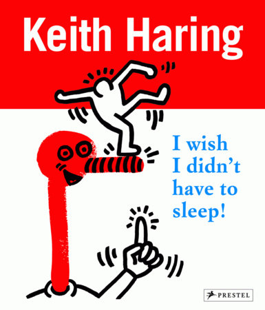 Keith Haring by Desiree La Valette, David Stark and Gerdt Fehrle