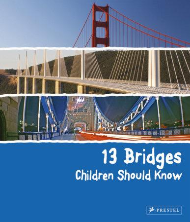 13 Bridges Children Should Know by Brad Finger