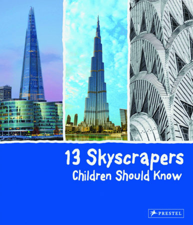 13 Skyscrapers Children Should Know by Brad Finger
