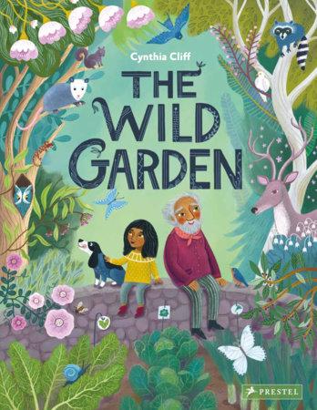 The Wild Garden by Cynthia Cliff