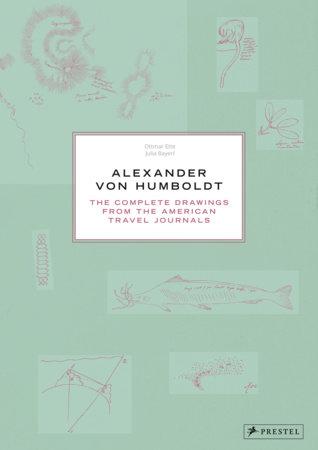 Alexander von Humboldt by Ottmar Ette and Julia Maier