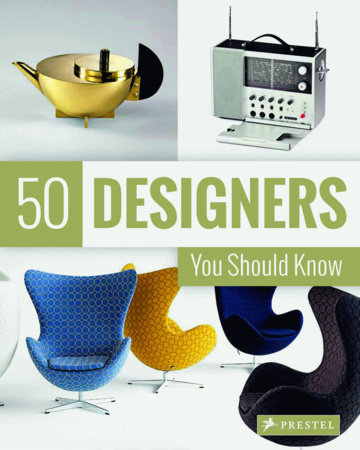 50 Designers You Should Know by Claudia Hellmann, Nina Kozel and Hajo Duchting