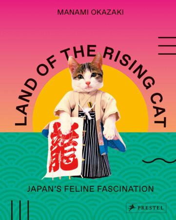 Land of the Rising Cat by Manami Okazaki