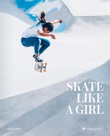 Skate Like a Girl by Carolina Amell