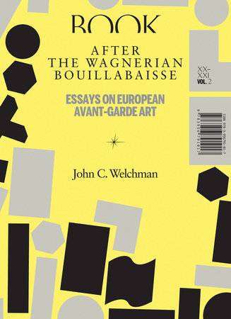 After the Wagnerian Bouillabaisse, Volume 2 by John C. Welchman