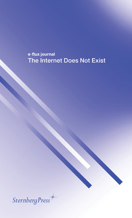 The Internet Does Not Exist by
