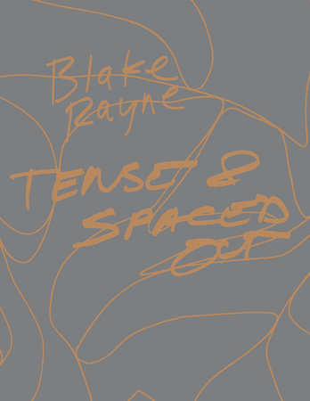 Tense and Spaced Out by Blake Rayne