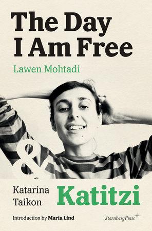The Day I Am Free/Katitzi by Lawen Mohtadi and Katarina Taikon