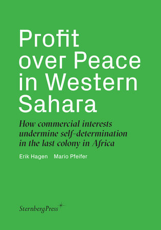 Profit over Peace in Western Sahara by