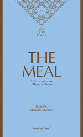 The Meal by Gilbert & George