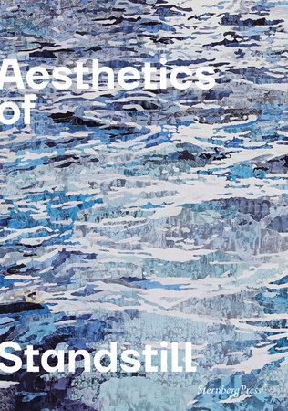 Aesthetics of Standstill by