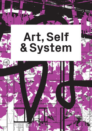 Art, Self & System by