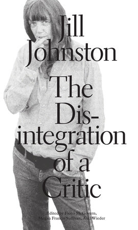 The Disintegration of a Critic by Jill Johnston