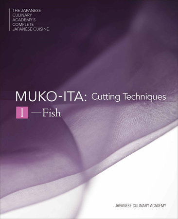 Mukoita I, Cutting Techniques by Japanese Culinary Academy