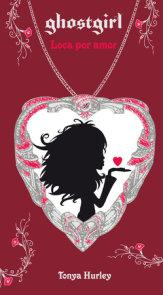 Ghostgirl: Loca por amor / Ghostgirl: Lovesick, #3