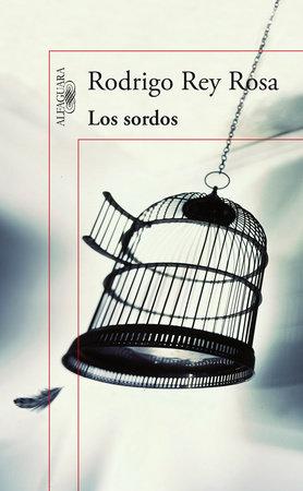 Los sordos / The Deaf by Rodrigo Rey Rosa