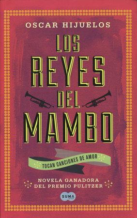 Los reyes del mambo / The Mambo Kings Play Songs of Love by Elvira Lindo