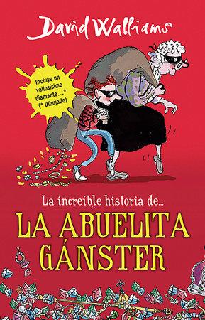 La increíble historia de...la abuela ganster / Grandma Gangster by David Walliams