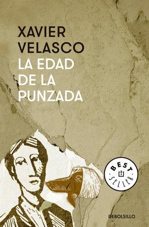 La edad de la punzada / An uncomfortable age by Xavier Velasco