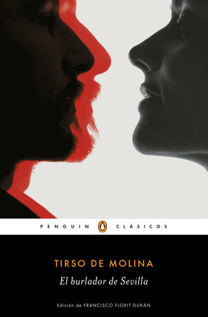 El burlador de Sevilla / The Trickster of Seville by Tirso De Molina